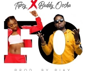Tipsy - FO ft.  Baddy Oosha